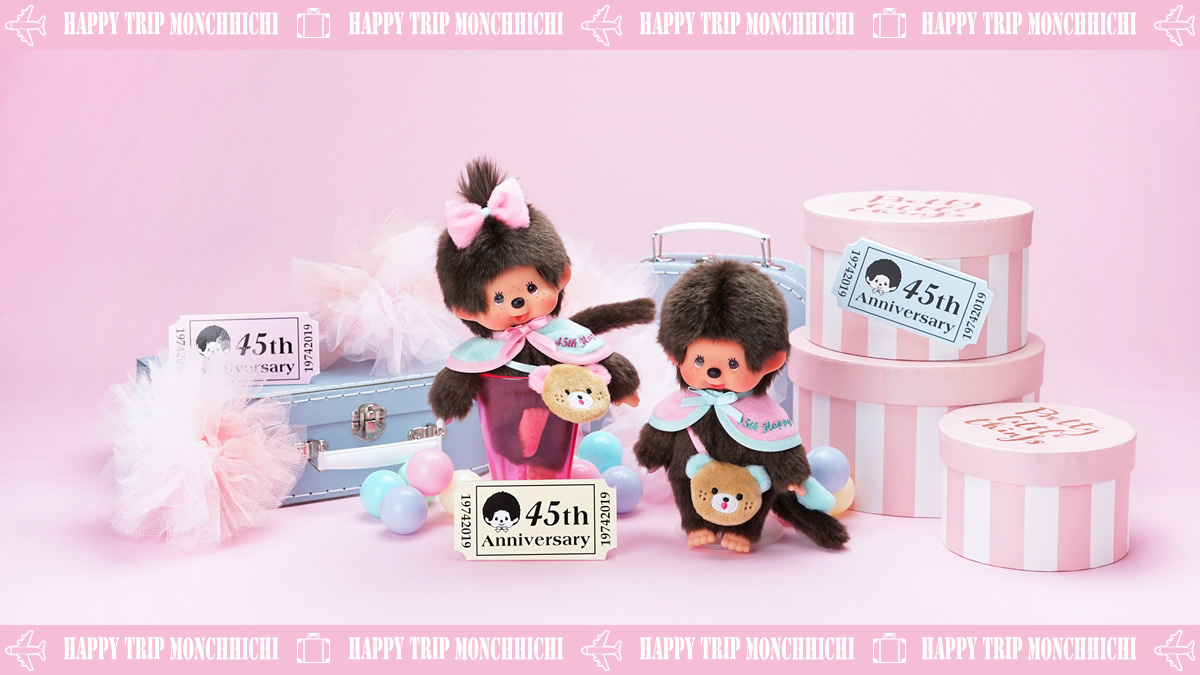 HAPPY TRIP MONCHHICHI 45th ANNIVERSARY